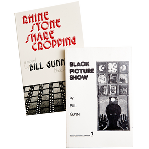 BILL GUNN X 2 <br> Rhinestone Sharecropping and Black Picture Show <br> First Editions - Out of Print