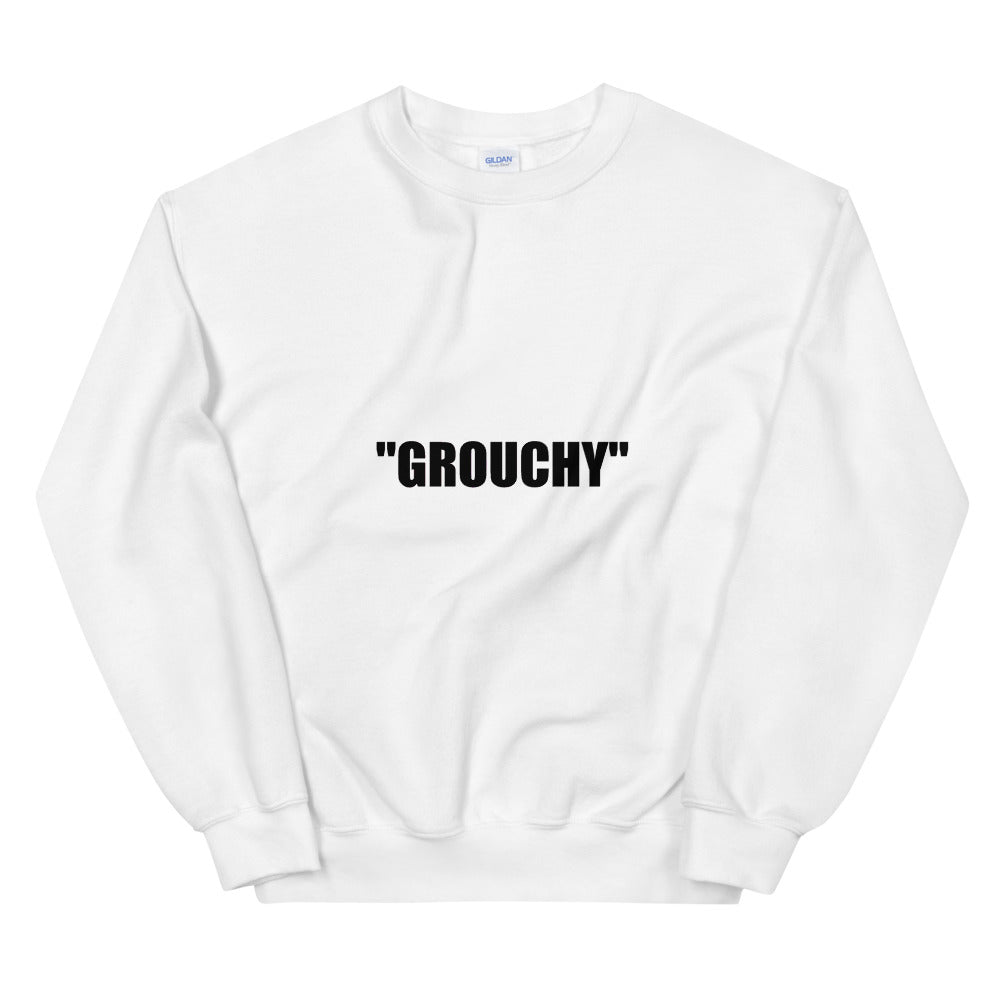 Sweatshirt: GROUCHY