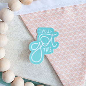 "You Got This 2"" Sticker"