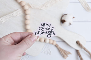 You Are Enough Diecut Sticker