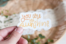 Load image into Gallery viewer, You Are My Sunshine Sticker