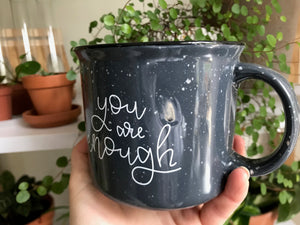 [IMPERFECT] You Are Enough Grey Camp Mug