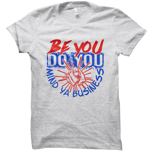 Be You Do You - Unisex Tee