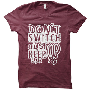 Just Keep Up - Unisex Tee