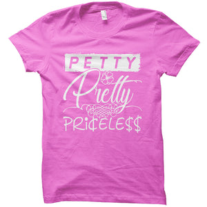 Petty Pretty & Priceless - Ladies Fit Tee