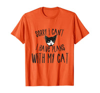 Sorry I can't I have plans with my Cat T-Shirt - CatsInHeart