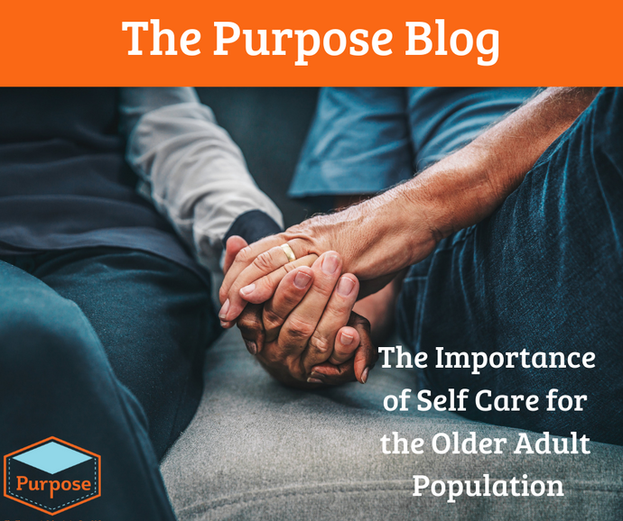 The Importance of Self Care for the Older Adult Population