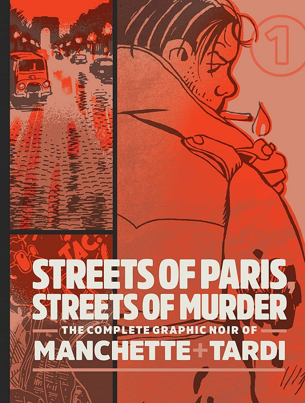 Complete Noir of Manchette and Tardi Vol 01 - Streets of Paris, Streets of Murder