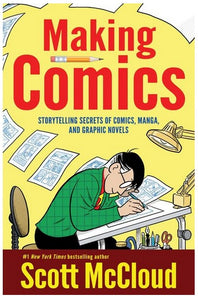 Making Comics - Storytelling Secrets of Comics - Scott McCloud