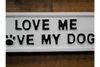 Sign (Love My Dogs) to show that you are a dog lover