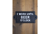 Sign (Beer O'clock) for showing your punctuality