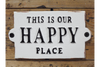 Cast Iron Sign This is Our Happy Place