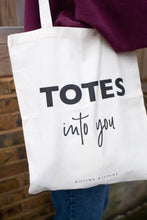 Load image into Gallery viewer, Canvas Tote Bag - Totes Into You