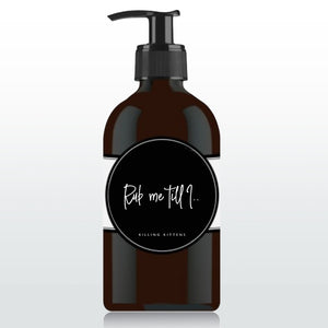 Massage Oil - Rub Me Till I...