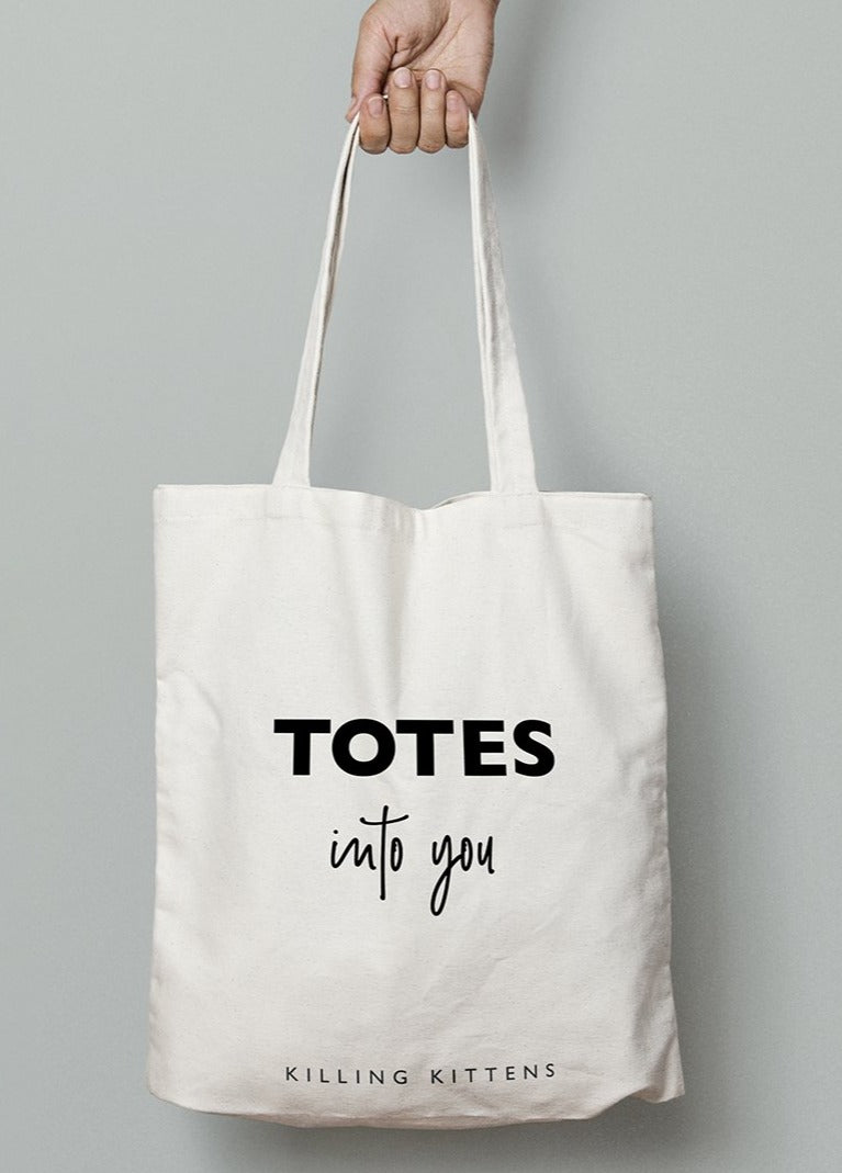 Canvas Tote Bag - Totes Into You