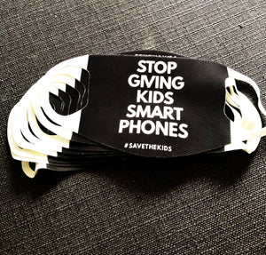 "SOLD OUT ""Stop Giving Kids Smart Phones"" Adult Mask"
