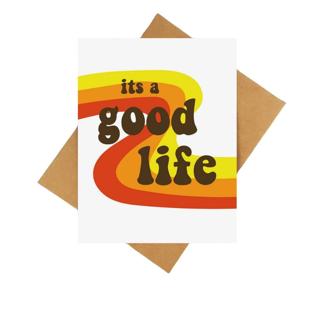 It's a Good Life Card