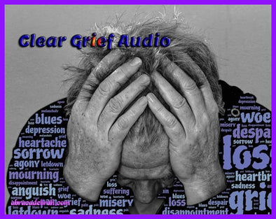 Clear Grief Audio Mediation Clearing