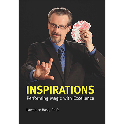 Inspirations: Performing Magic with Excellence by Larry Hass - Book