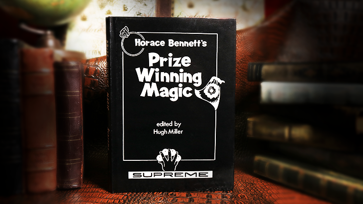 Horace Bennett's Prize Winning Magic (Limited/Out of Print) edited by Hugh Miller - Book