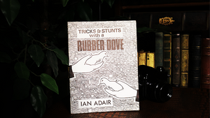 Tricks & Stunts with a Rubber Dove by Ian Adair - Book
