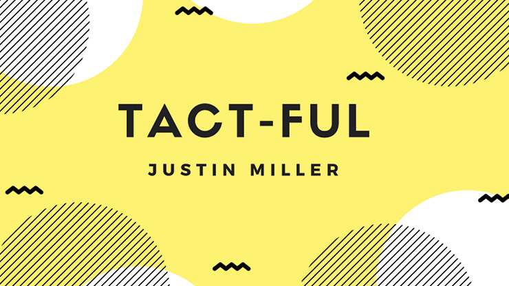 Tact-Ful by Justin Miller video DOWNLOAD