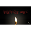 Fireproof Wire - Trick