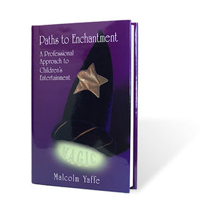 Paths to Enchantment by Malcolm Yaffe - Book