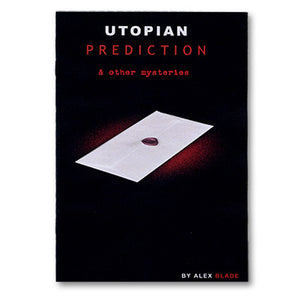 Utopian Prediction And Other Mysteries  by Alex Blade - Book