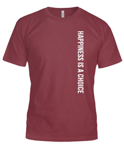 Happiness is a Choice Unisex T-Shirt - VERTICAL