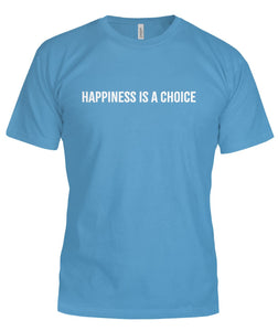 Happiness is a Choice Unisex T-Shirt - HORIZONTAL