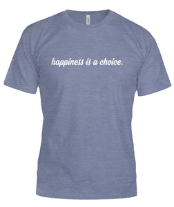 Happiness is a Choice Script Unisex T-Shirt