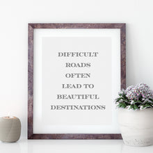 Load image into Gallery viewer, Difficult Roads - Quote Wall Art Poster