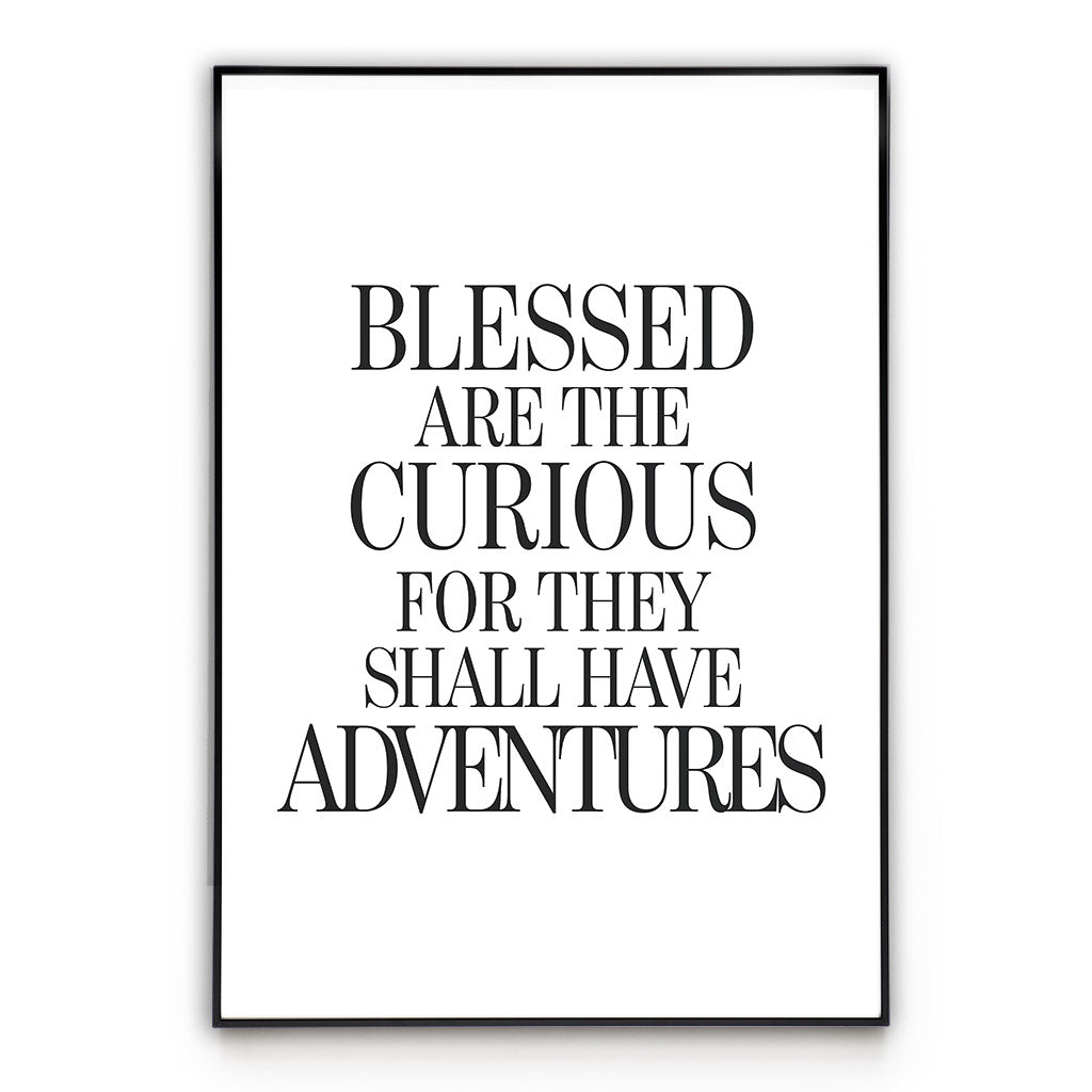 The Curious - Quotes Poster Wall Art