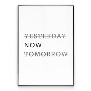 Now - Quotes Wall Art Poster