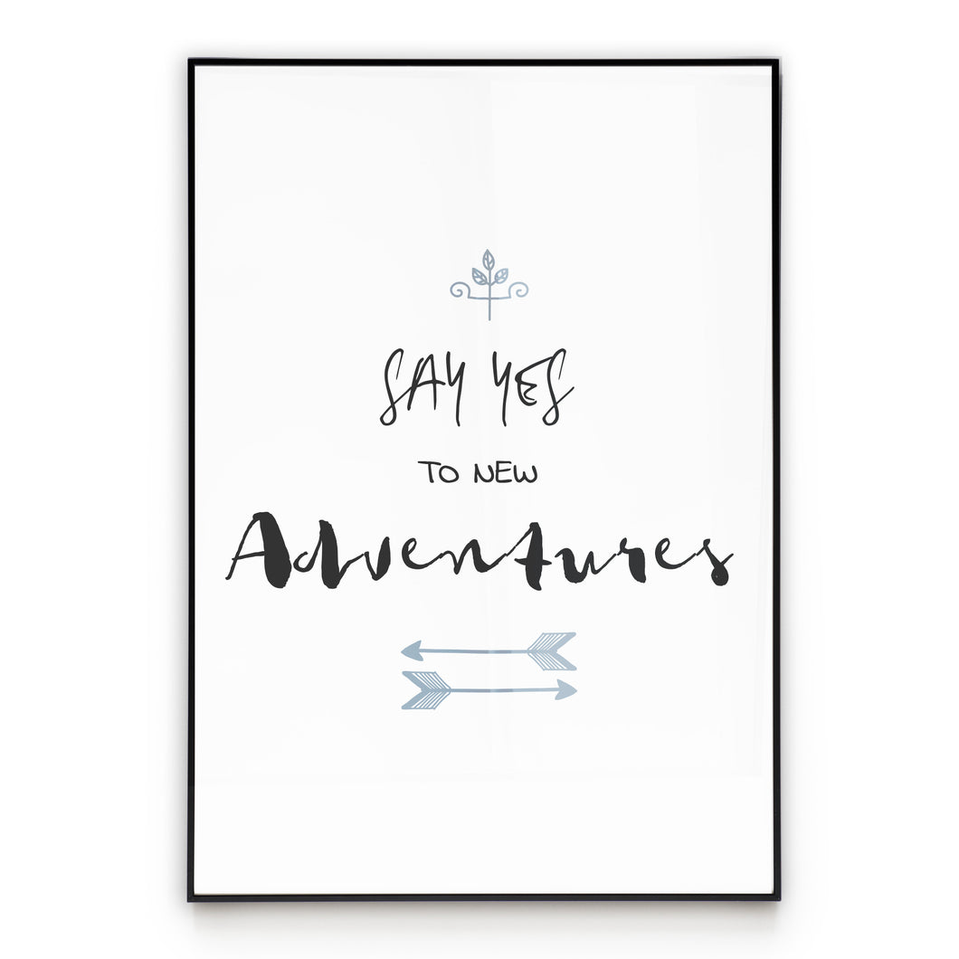 Yes to Adventures -  Quote Wall Art Poster