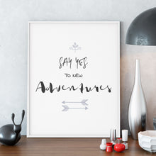 Load image into Gallery viewer, Yes to Adventures -  Quote Wall Art Poster