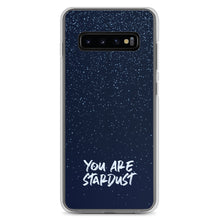 Load image into Gallery viewer, You Are Stardust - Samsung Case