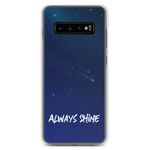 Always Shine - Samsung Case
