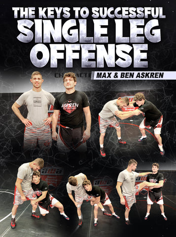 The Keys To Successful Single Leg Offense by Max & Ben Askren