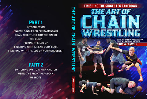 Finishing The Single Leg Takedown: The Art of Chain Wrestling by Cain Velasquez
