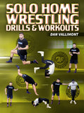 Solo Home Wrestling Drills and Workouts by Dan Vallimont