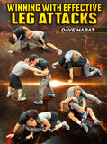 Winning With Effective Leg Attacks by Dave Habat