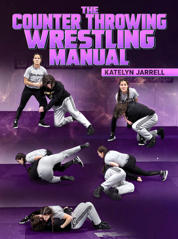 The Counter Throwing Wrestling Manual by Katelyn Jarrell