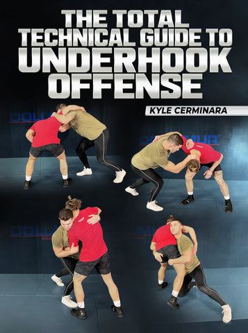 The Total Technical Guide To Underhook Offense by Kyle Cerminara