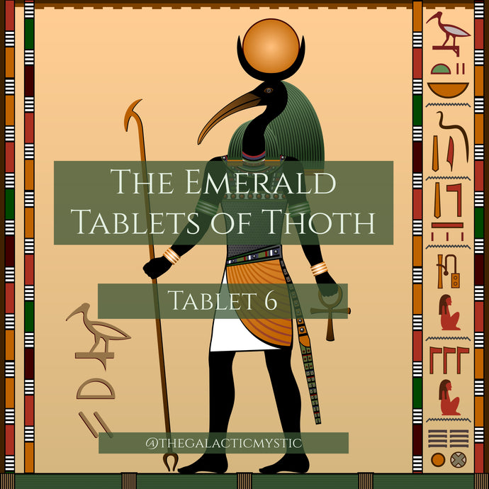 The Emerald Tablets - Tablet 6, A Spiritual Tool for High Vibrational Souls