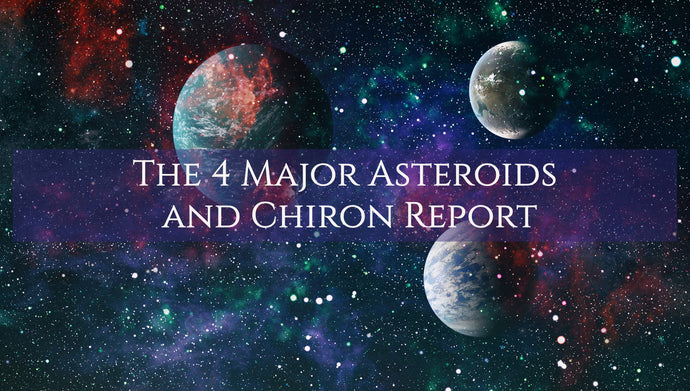 The 4 Major Asteroids and Chiron Report