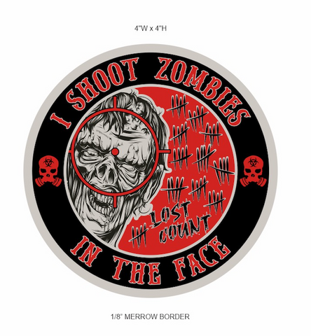 Image of I SHOOT ZOMBIES IN THE FACE PATCH