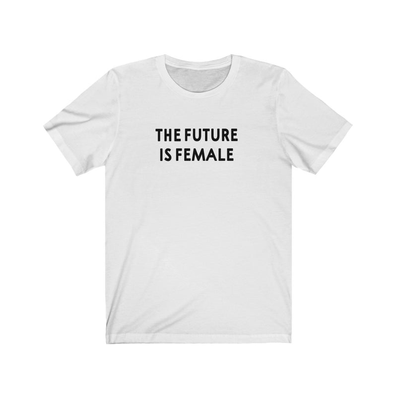 Future Is Female Unisex Jersey Short Sleeve Tee