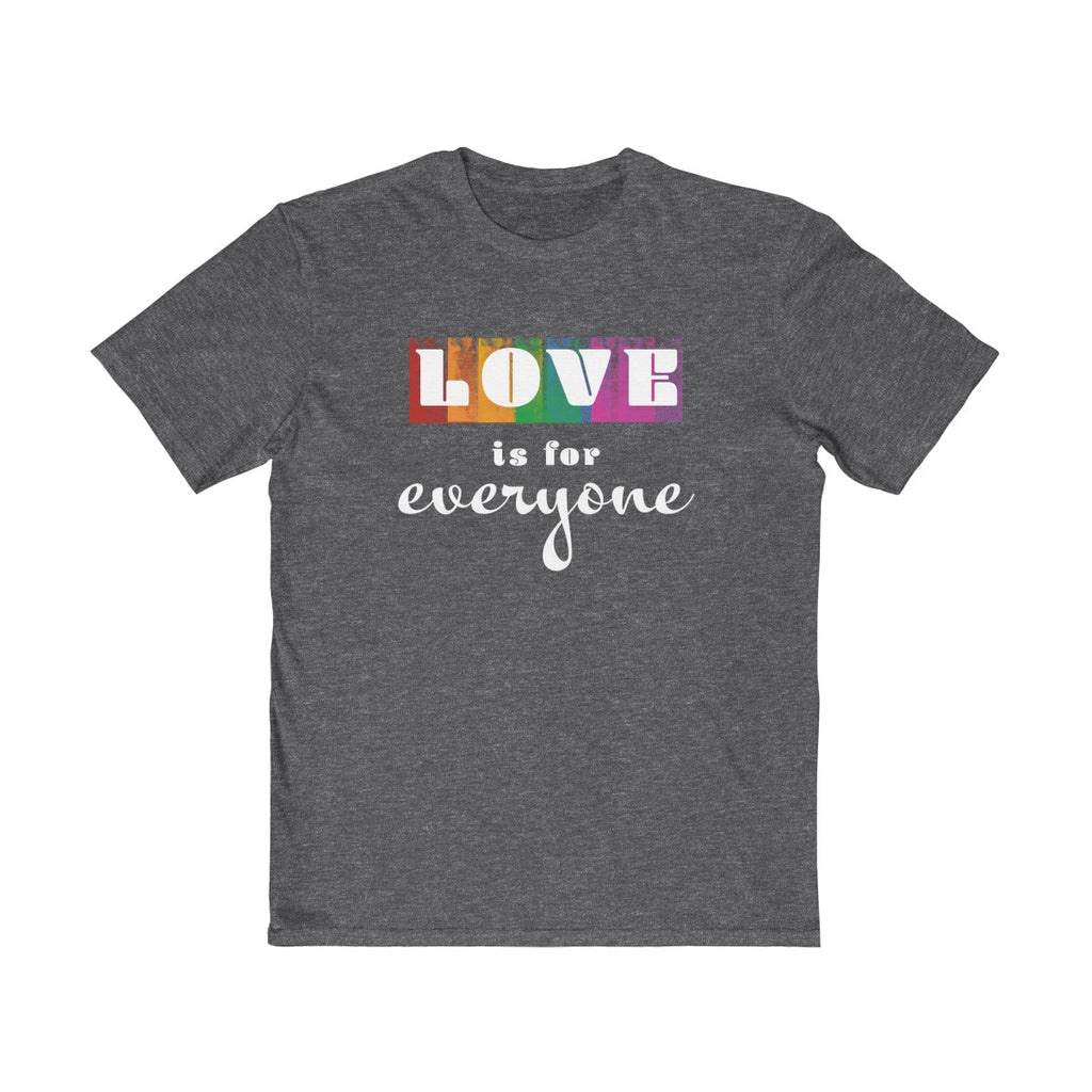 Love Is For Everyone  Unisex T Shirt